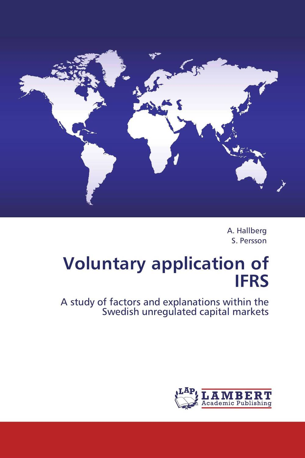 Voluntary application of IFRS the role of accounting information and the relevance of ifrs