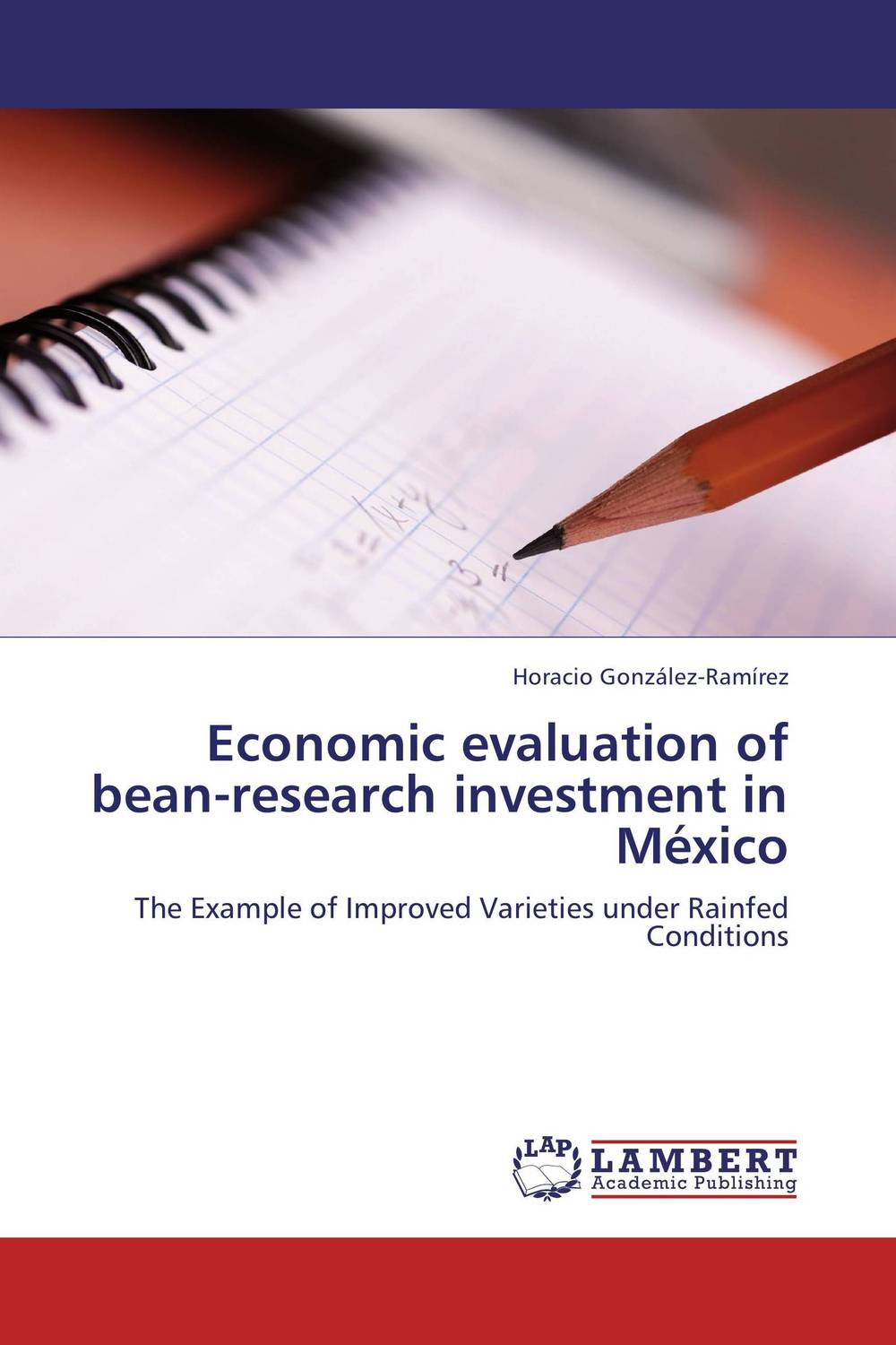 Economic evaluation of bean-research investment in Mexico economic methodology