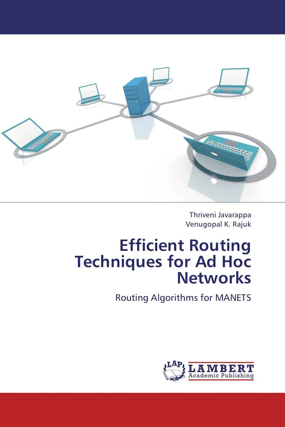 Efficient Routing Techniques for Ad Hoc Networks routing algorithms in manets