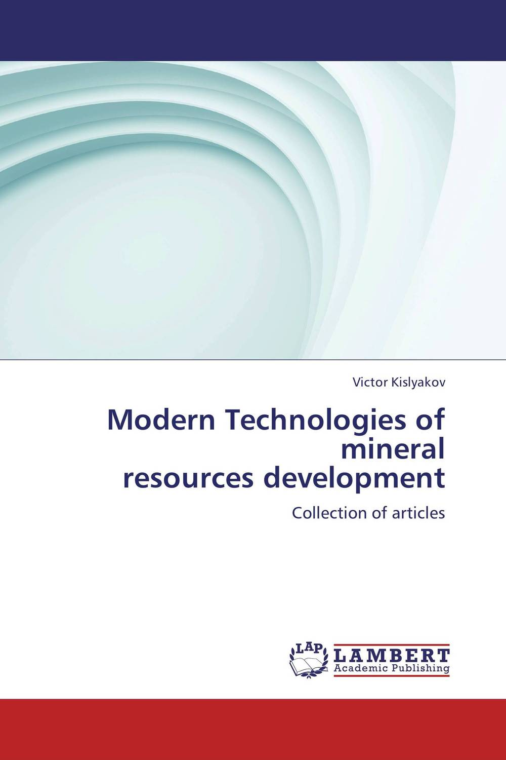 Modern Technologies of mineral resources development