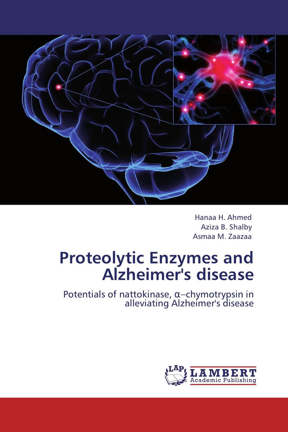 Proteolytic Enzymes and Alzheimer's disease methionine supplementation alters beta amyloid levels in brain cells