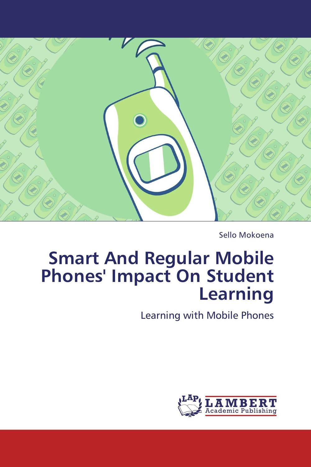 Smart And Regular Mobile Phones' Impact On Student Learning mastering mobile learning