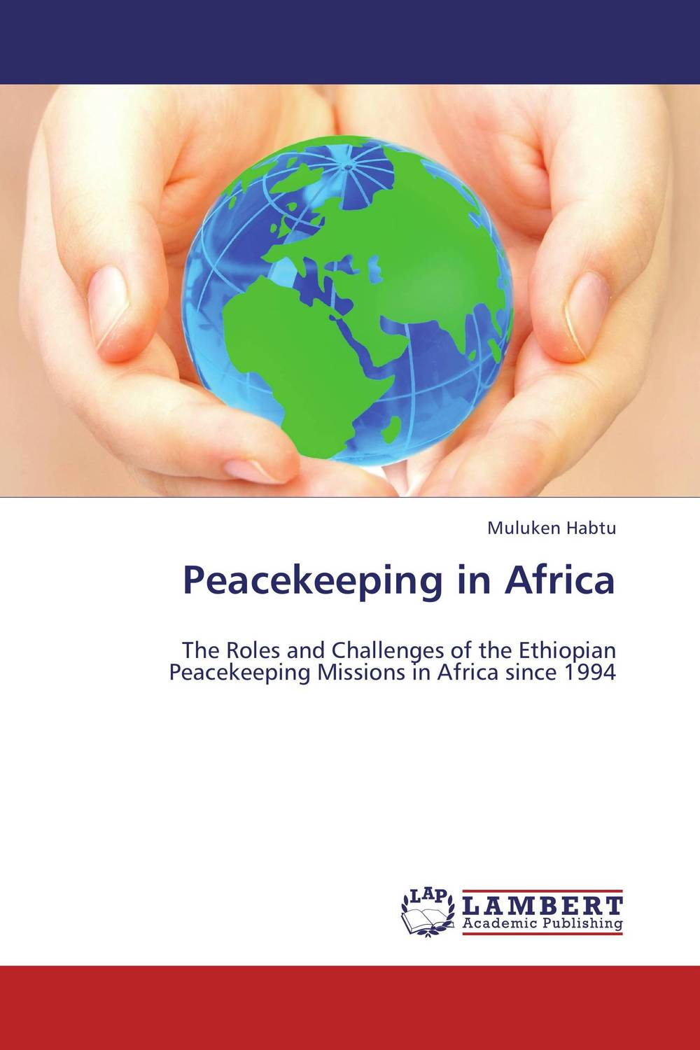 Peacekeeping in Africa rakesh kumar tiwari and rajendra prasad ojha conformation and stability of mixed dna triplex