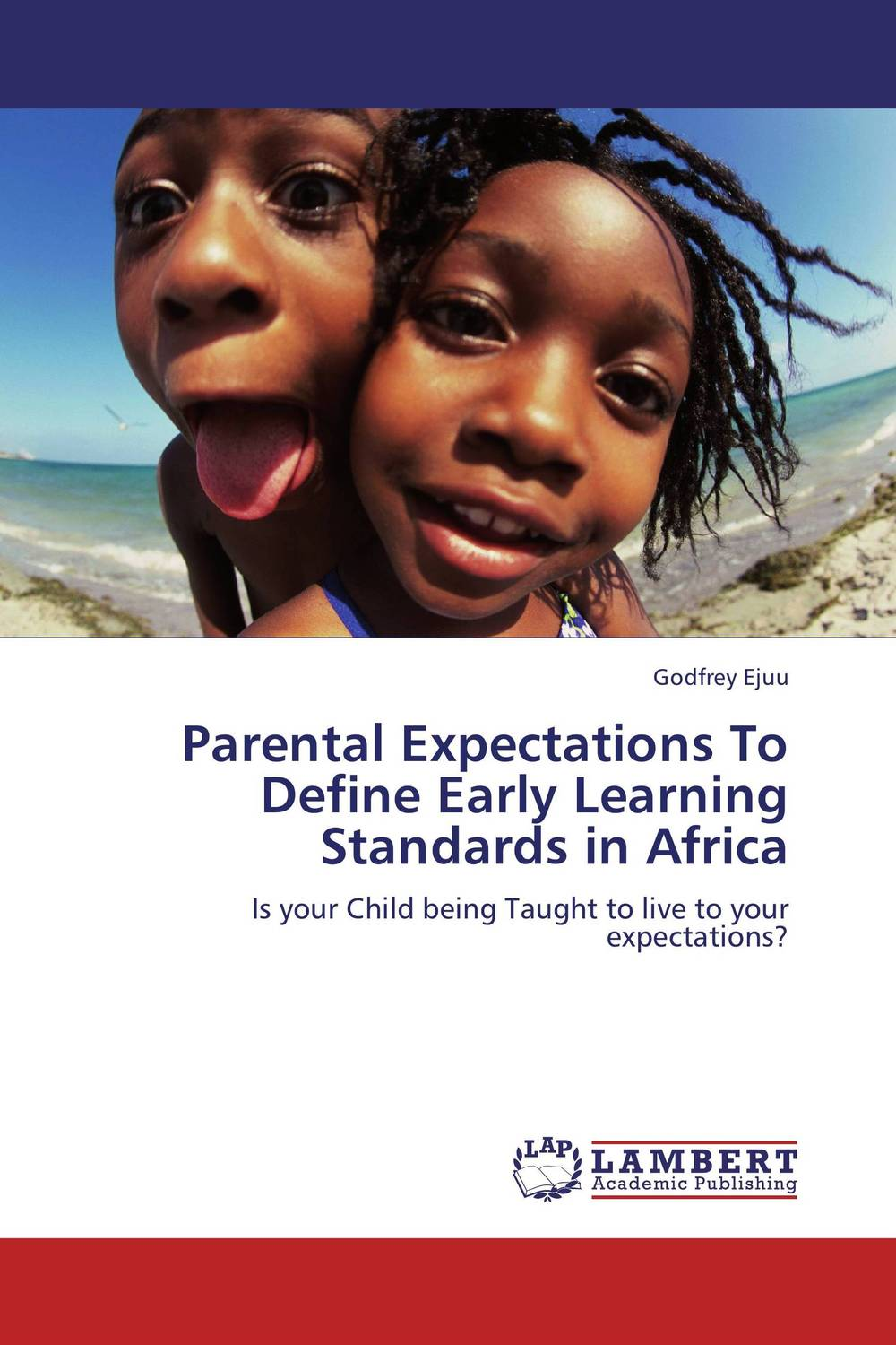 Parental Expectations To Define Early Learning Standards in Africa