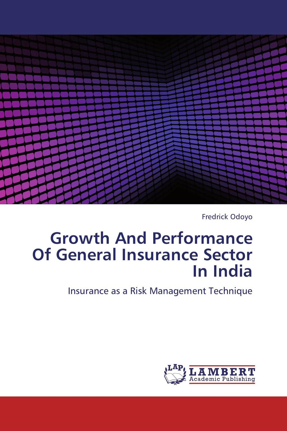 Growth And Performance Of General Insurance Sector In India economic reforms and growth of insurance sector in india