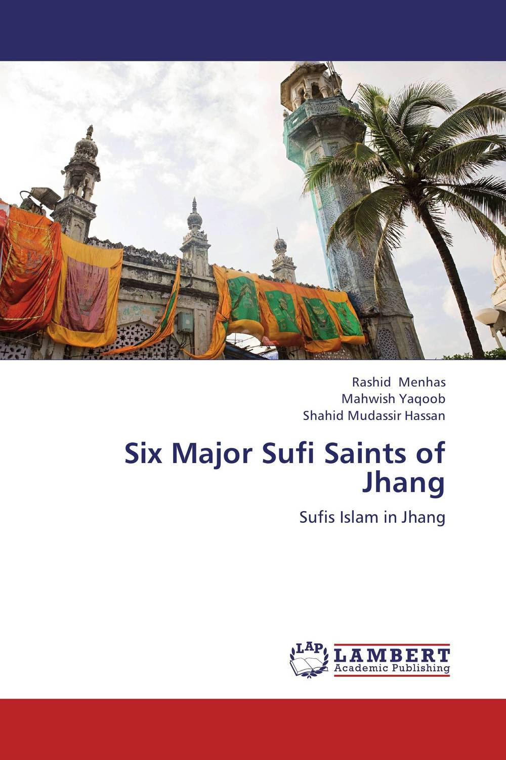 Six Major Sufi Saints of Jhang uzma rehman sufi shrines and identity construction in pakistan