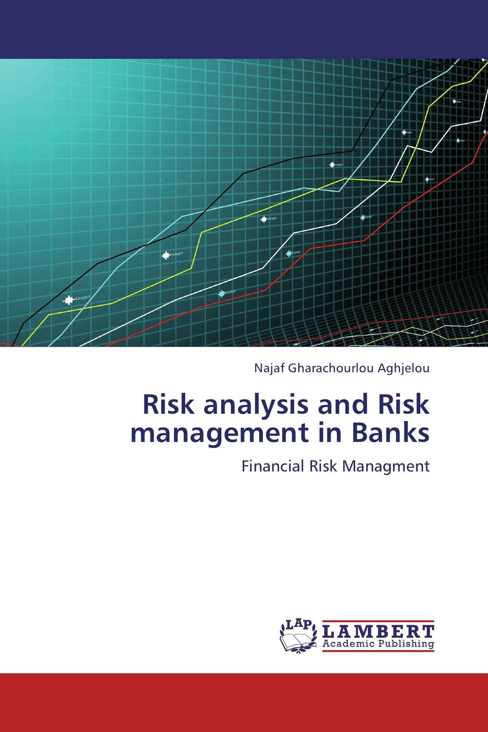 Risk analysis and Risk management in Banks kenji imai advanced financial risk management tools and techniques for integrated credit risk and interest rate risk management
