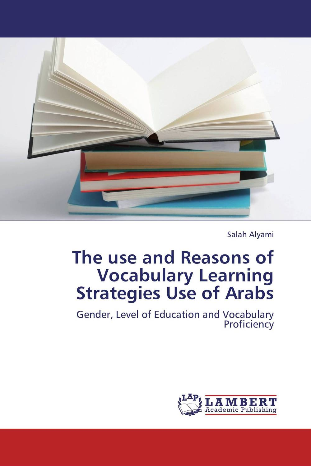 The use and Reasons of Vocabulary Learning Strategies Use of Arabs cassandra c green the effectiveness of a first year learning strategies seminar