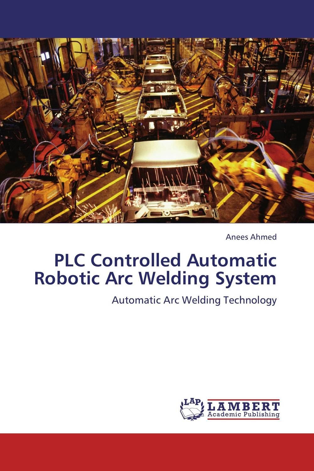 PLC Controlled Automatic Robotic Arc Welding System the destruction of tilted arc – documents