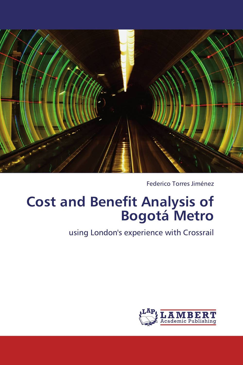 Cost and Benefit Analysis of Bogota Metro pharmaceutical innovation incentives competition and cost benefit analysis in international perspective