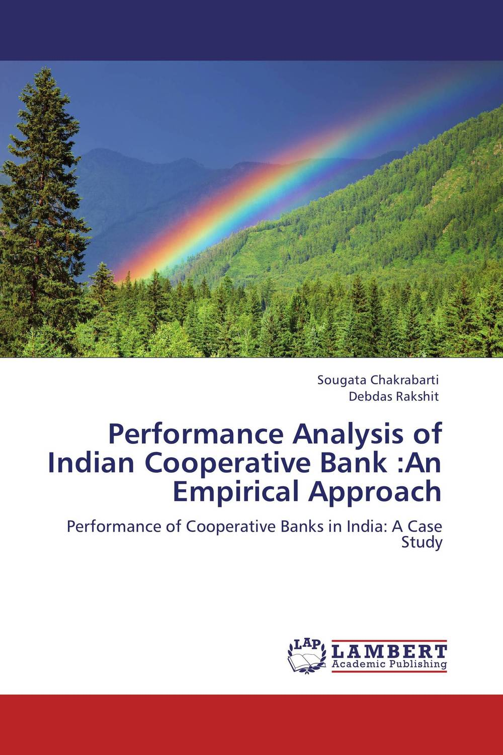 Performance Analysis of Indian Cooperative Bank :An Empirical Approach financial appraisal and comparative analysis of icici bank ltd