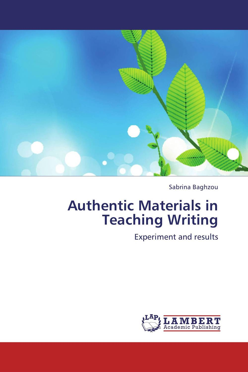 Authentic Materials in Teaching Writing annual report of the office of experiment stations