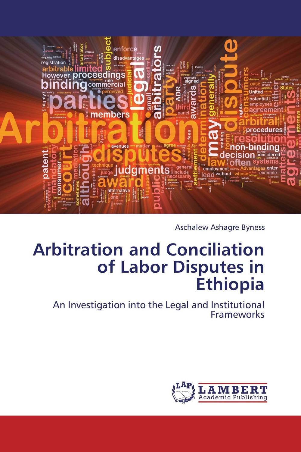 Arbitration and Conciliation of Labor Disputes in Ethiopia marta tsvengrosh arbitration and insolvency conflict of laws issues
