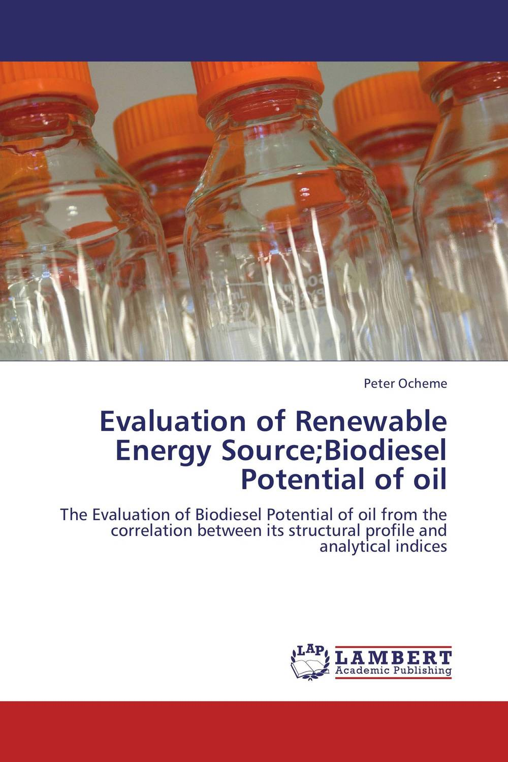 Evaluation of Renewable Energy Source;Biodiesel Potential of oil the role of evaluation as a mechanism for advancing principal practice