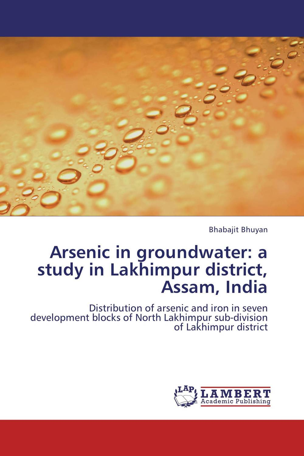 цена на Arsenic in groundwater: a study in Lakhimpur district, Assam, India