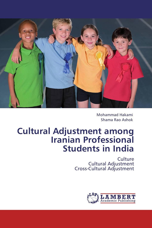 Cultural Adjustment among Iranian Professional Students in India cultural adjustment among iranian professional students in india