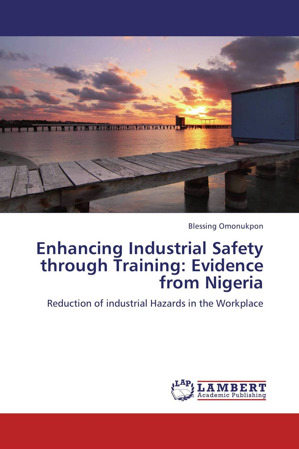 Enhancing Industrial Safety through Training: Evidence from Nigeria jill anne o sullivan validating academic training versus industry training using erp