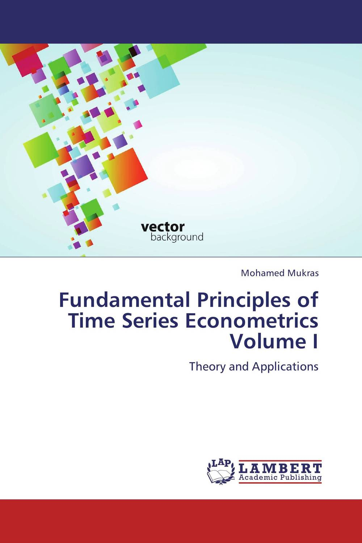 Fundamental Principles of Time Series Econometrics Volume I the economic principles of confucius and his sch