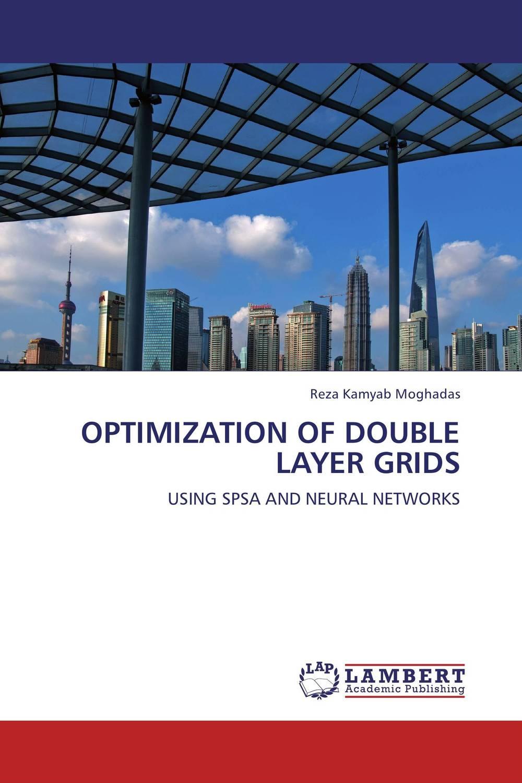 OPTIMIZATION OF DOUBLE LAYER GRIDS reza kamyab moghadas optimization of double layer grids