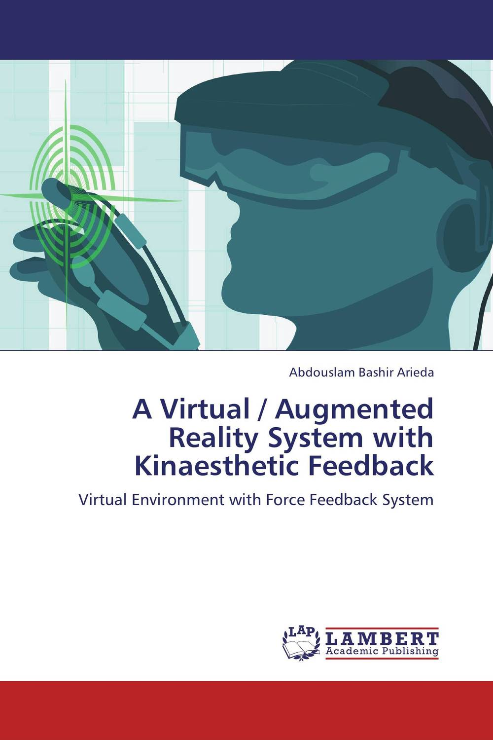 A Virtual / Augmented Reality System with Kinaesthetic Feedback attack of the not so virtual monsters