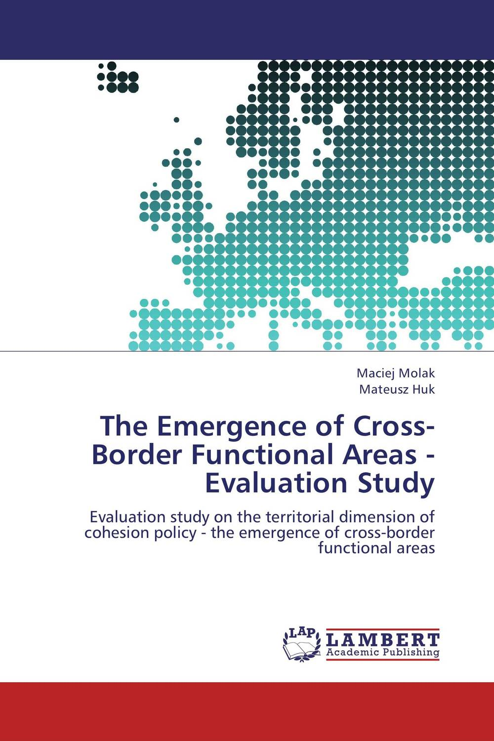 The Emergence of Cross-Border Functional Areas - Evaluation Study laurens j van mourik the process of cross border entrepreneurship