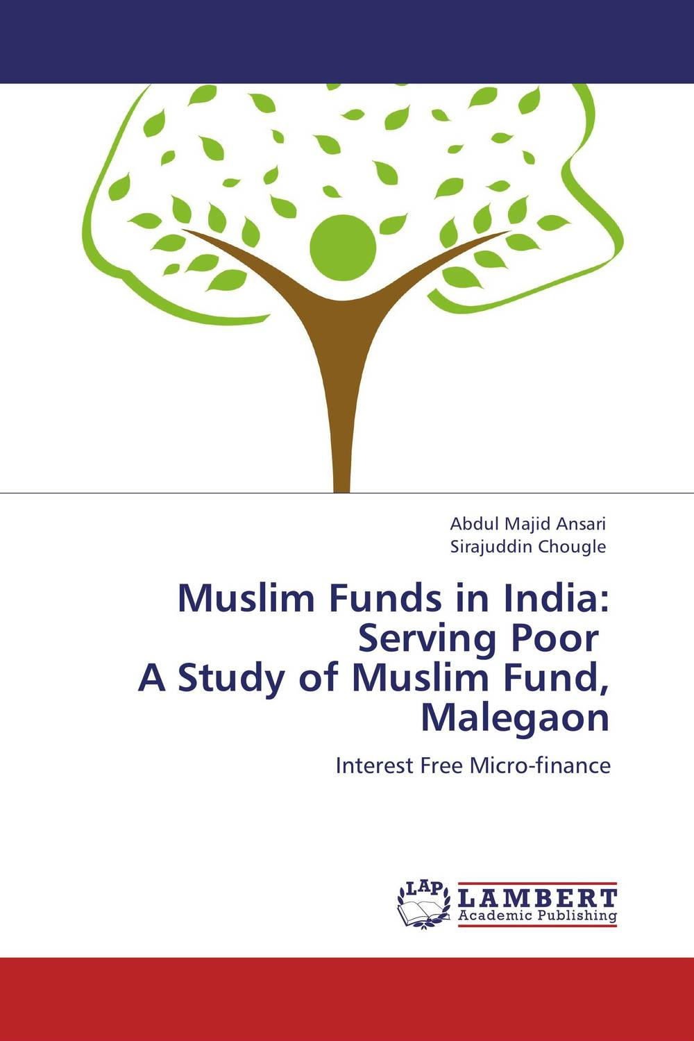 Muslim Funds in India: Serving Poor   A Study of Muslim Fund, Malegaon