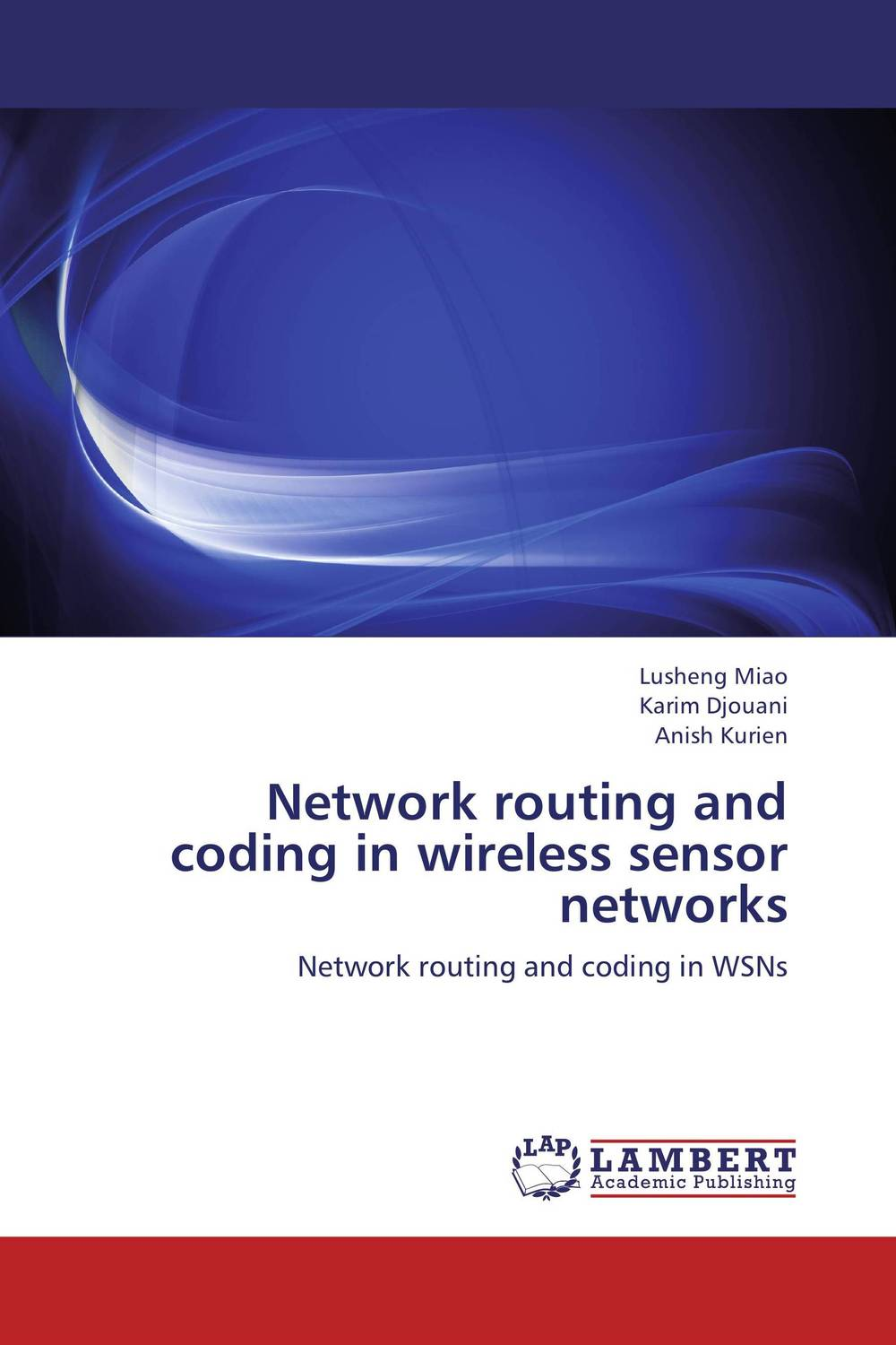 Network routing and coding in wireless sensor networks intrusion detection system architecture in wireless sensor network