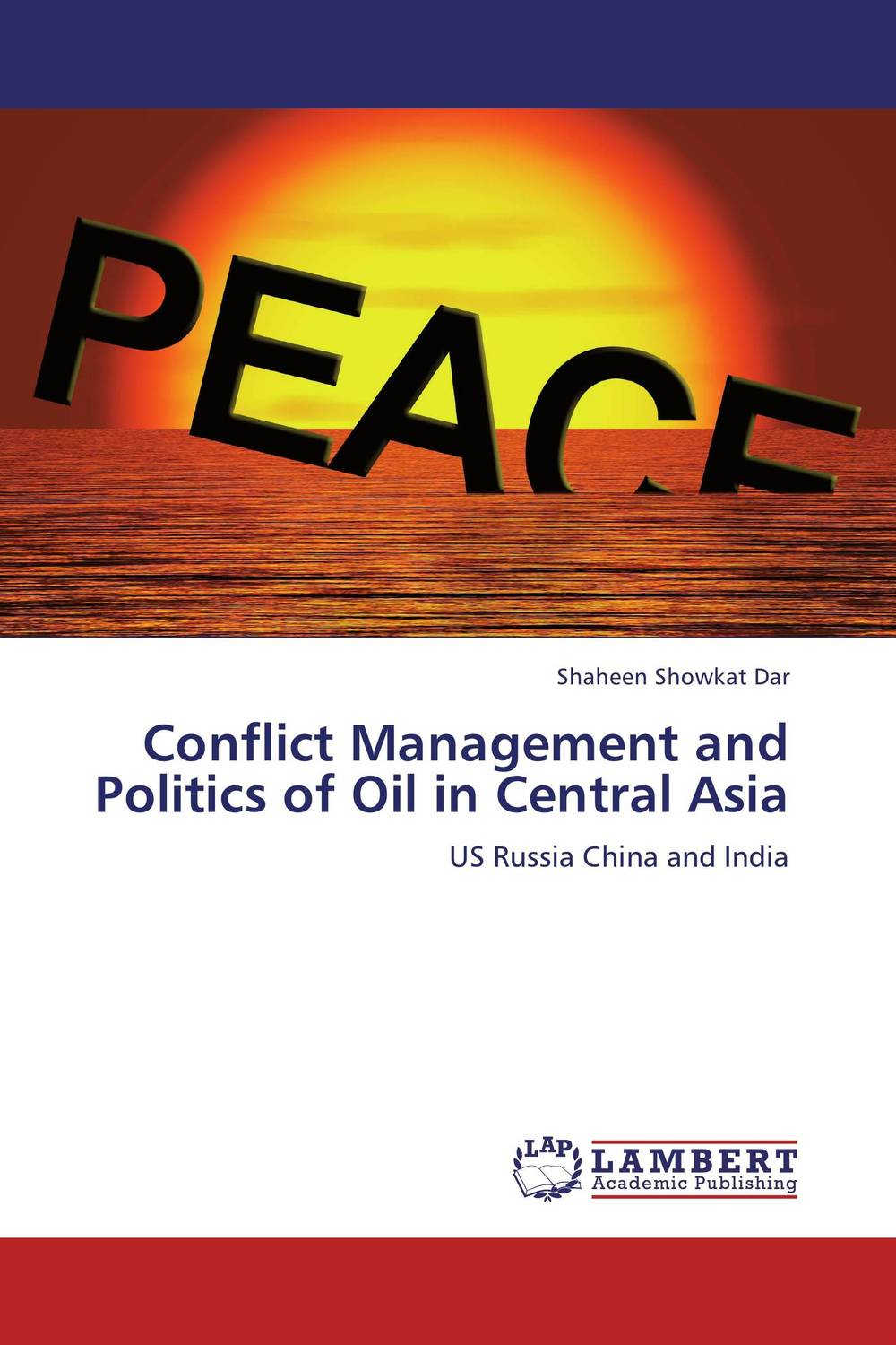 Conflict Management and Politics of Oil in Central Asia for the reputation of truth politics religion and conflict among the pennsylvania quakers 1750–180 0