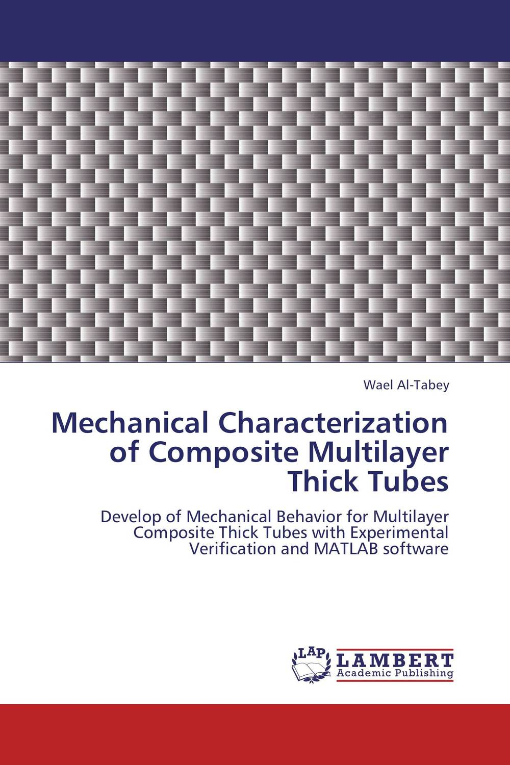 Mechanical Characterization of Composite Multilayer Thick Tubes composite structures design safety and innovation