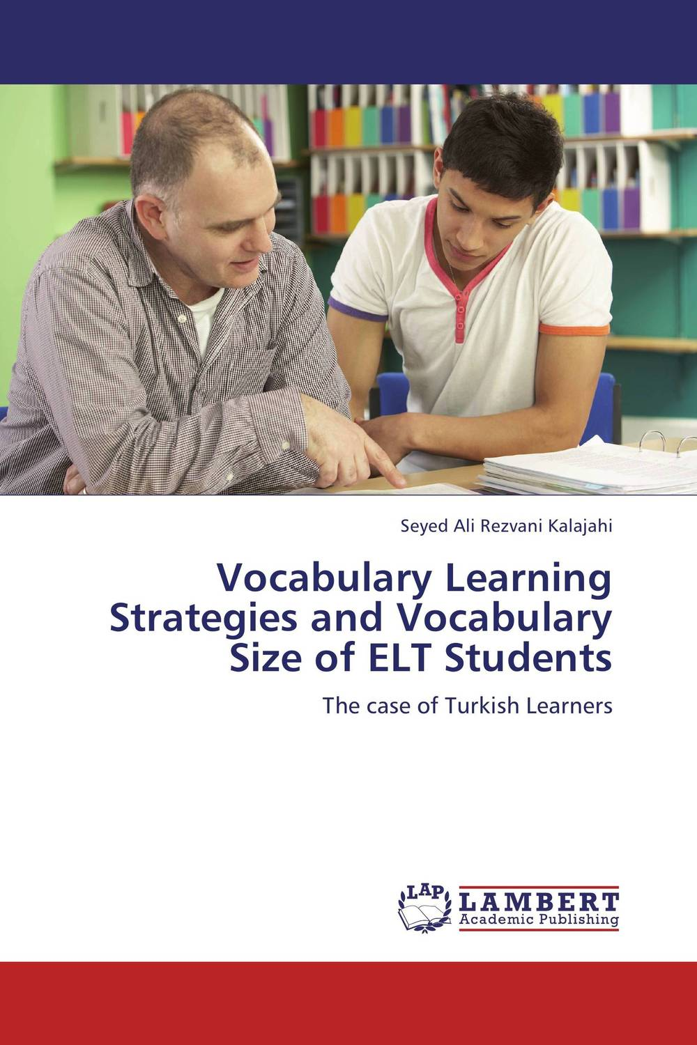 Vocabulary Learning Strategies and Vocabulary Size of ELT Students second language vocabulary learning