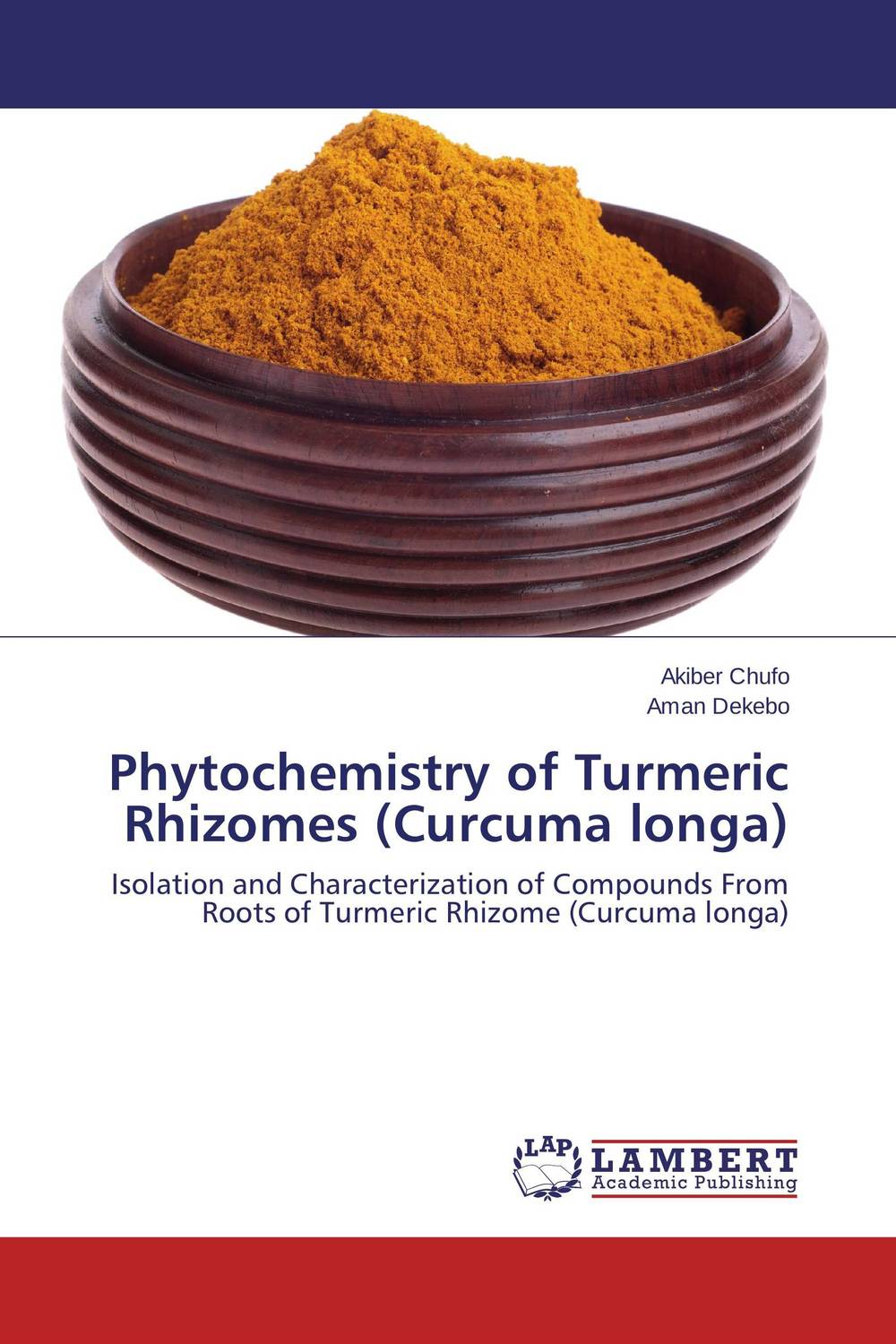 Phytochemistry of Turmeric Rhizomes (Curcuma longa) laxman sawant bala prabhakar and nancy pandita phytochemistry and bioactivity of enicostemma littorale