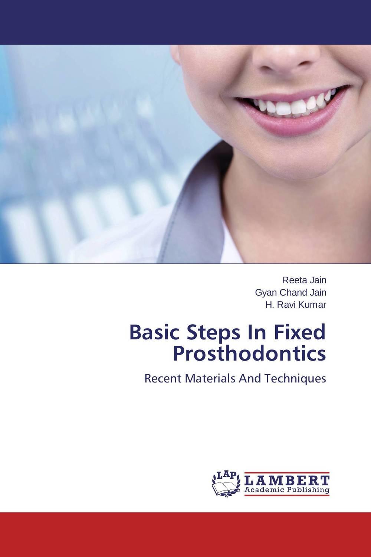 Basic Steps In Fixed Prosthodontics provisional restorations in fixed prosthodontics
