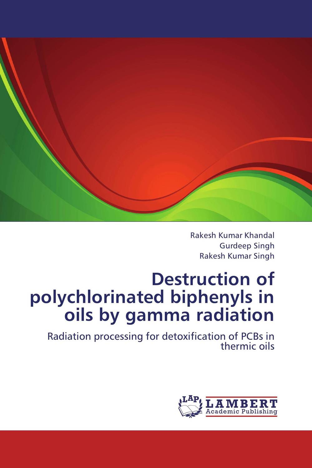 Destruction of polychlorinated biphenyls in oils by gamma radiation the destruction of tilted arc – documents