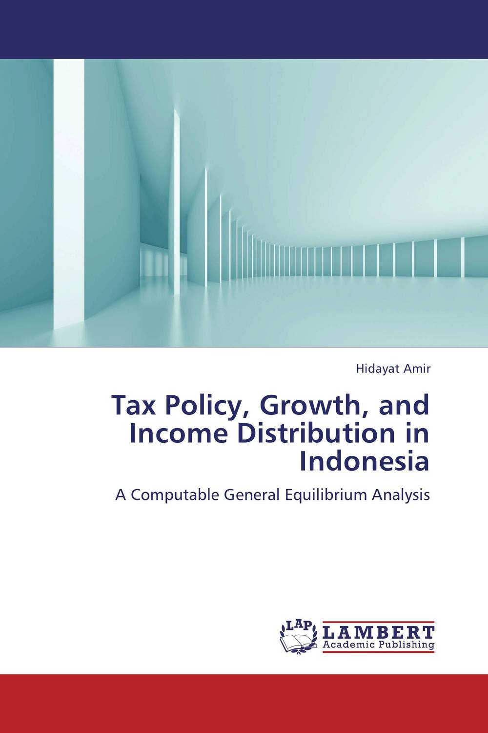 Tax Policy, Growth, and Income Distribution  in Indonesia xuan liu time consistency of optimal policy in a small open economy