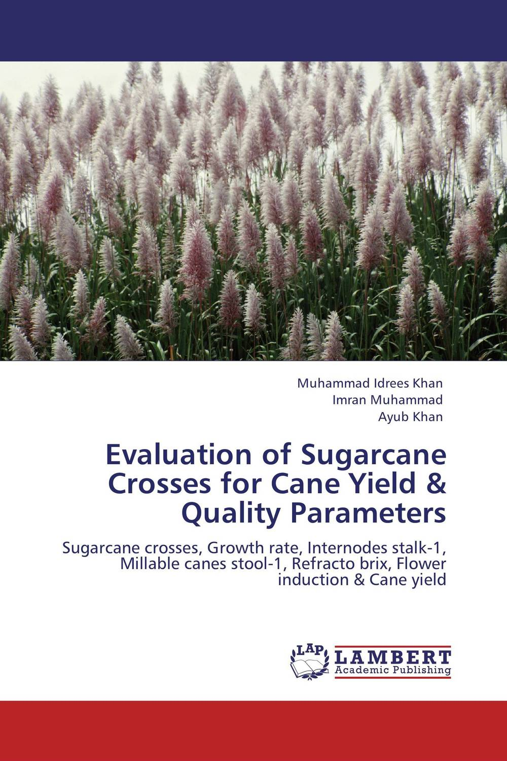 Evaluation of Sugarcane Crosses for Cane Yield & Quality Parameters pakistan on the brink the future of pakistan afghanistan and the west