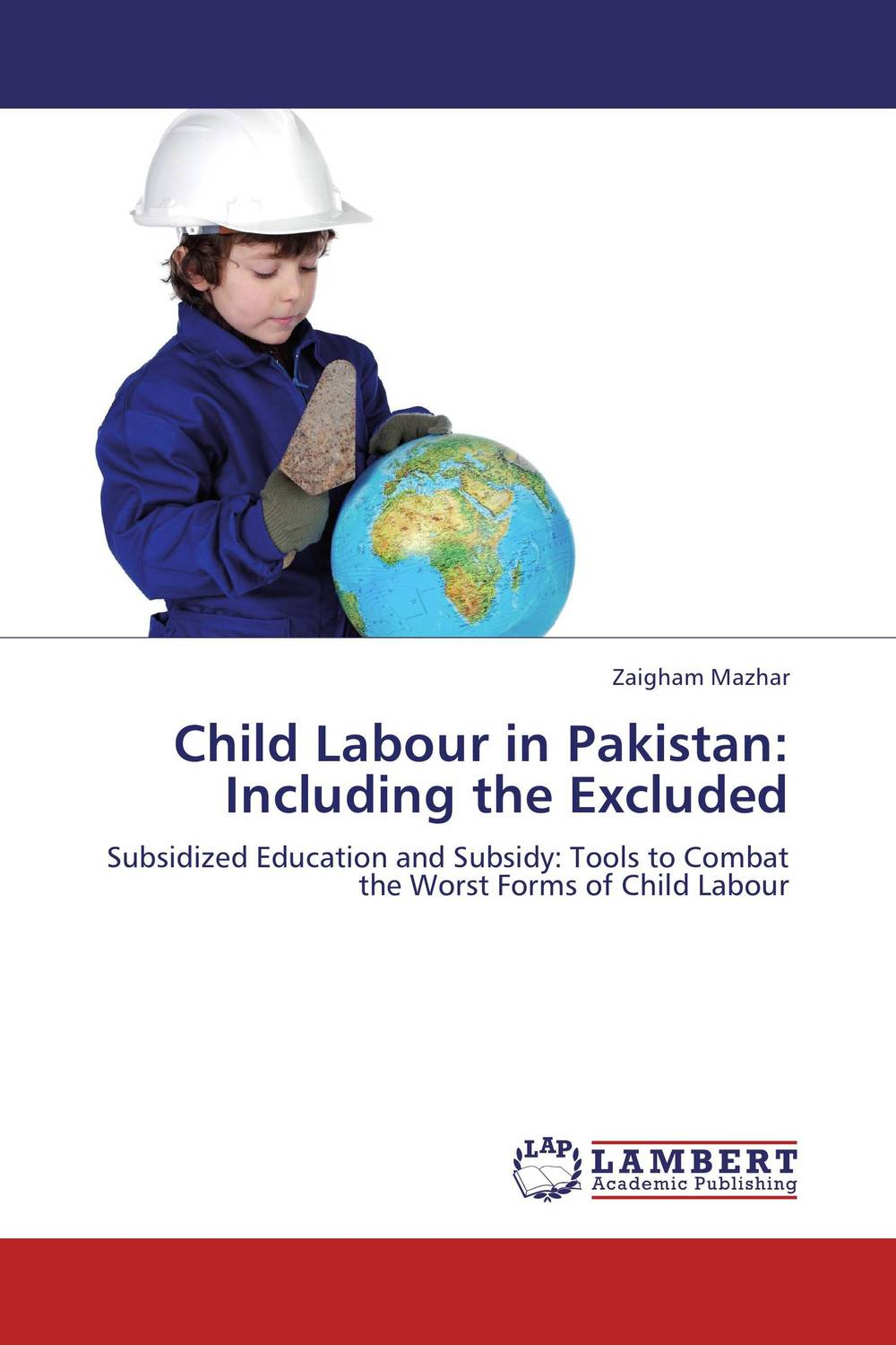 Child Labour in Pakistan: Including the Excluded ewa przyborowska child labour and demographic transition in thailand