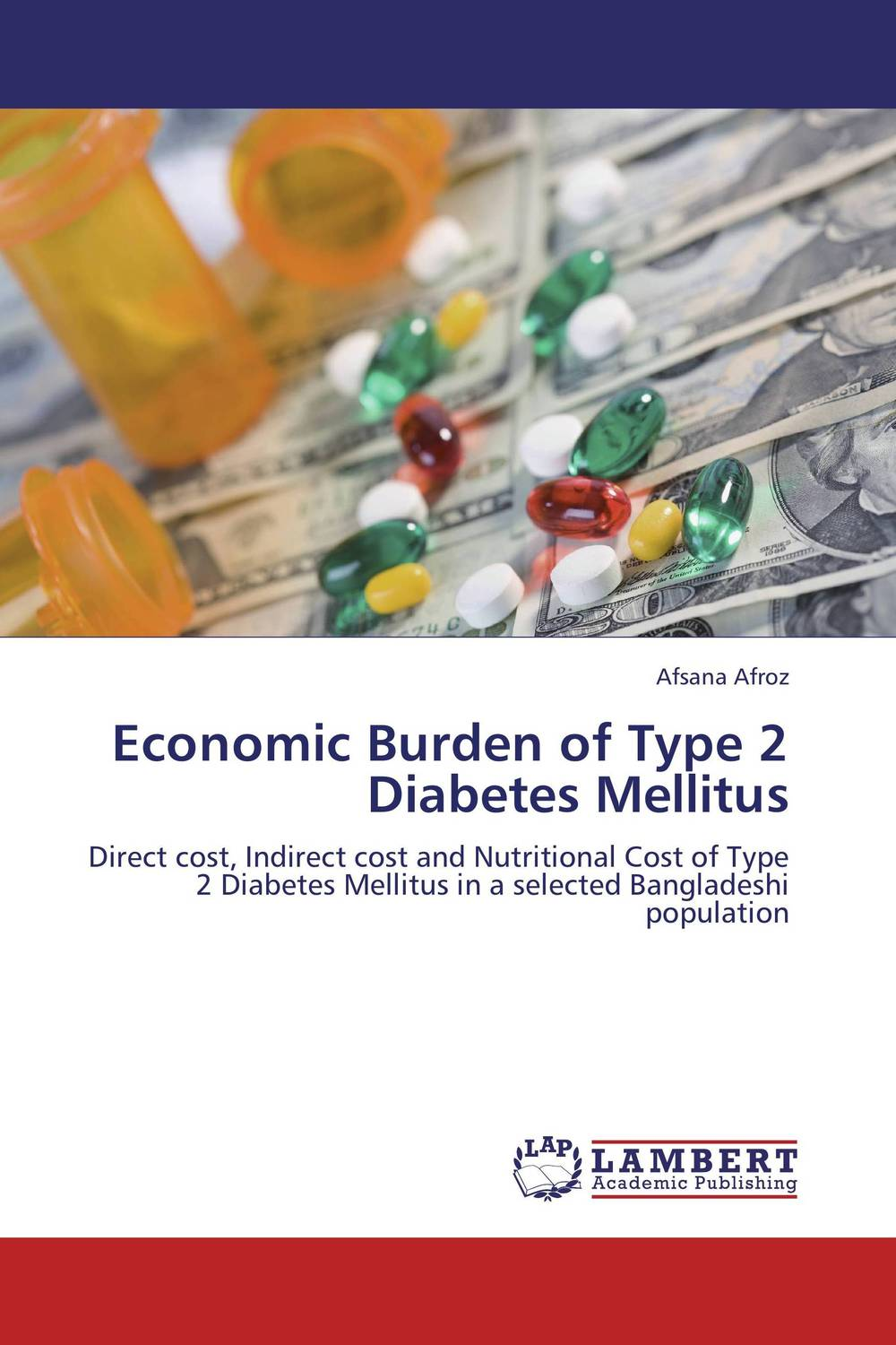 Economic Burden of Type 2 Diabetes Mellitus sharad leve rakesh verma and rakesh kumar dixit role of irbesartan and curcumin in type 2 diabetes mellitus