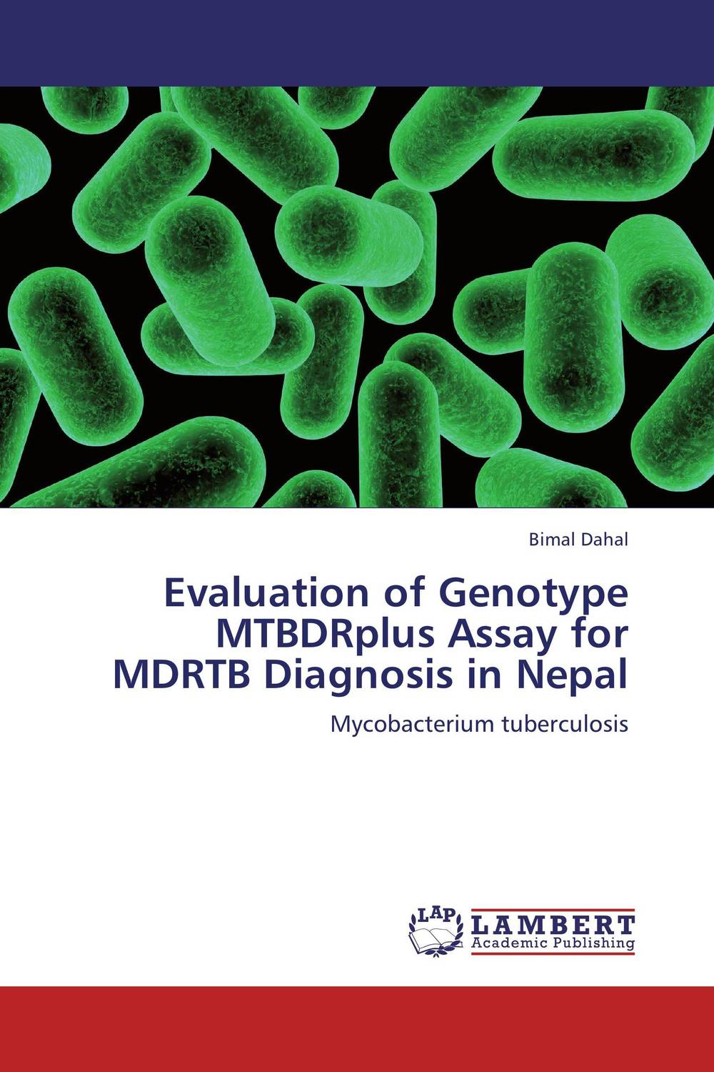 Evaluation of Genotype MTBDRplus Assay for MDRTB Diagnosis in Nepal evaluation of tuberculosis dot program case detection and management