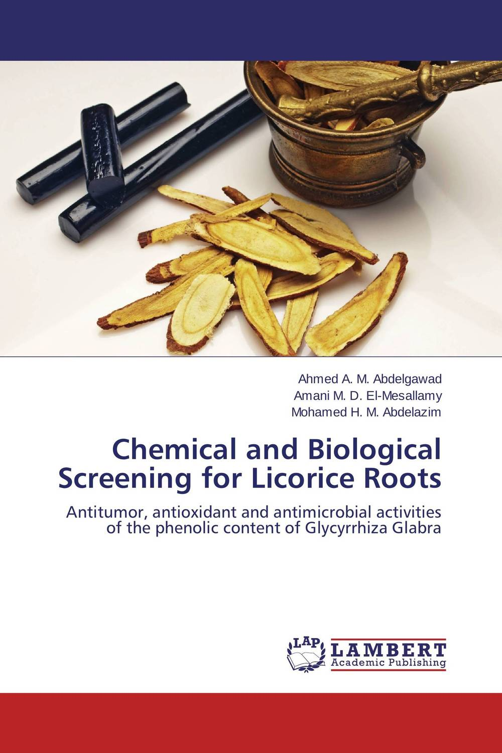 Chemical and Biological Screening for Licorice Roots chemical and biological screening for licorice roots