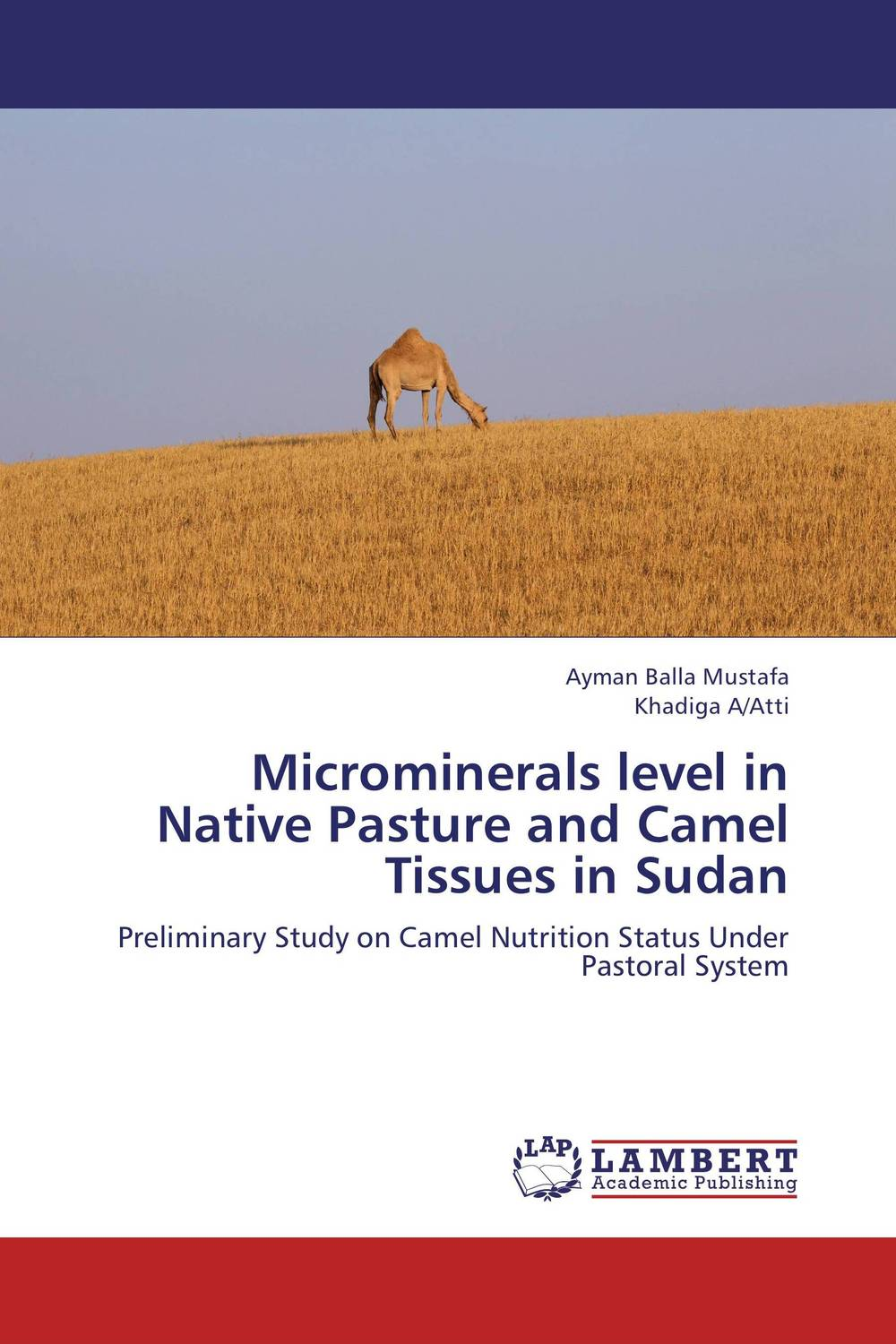 Microminerals level in Native Pasture and Camel Tissues in Sudan camel in from the cold
