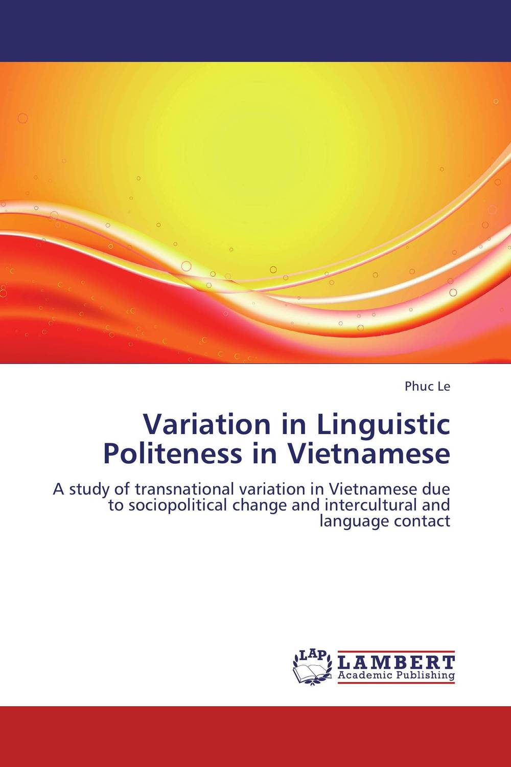 Variation in Linguistic Politeness in Vietnamese linguistic variation in a multilingual setting