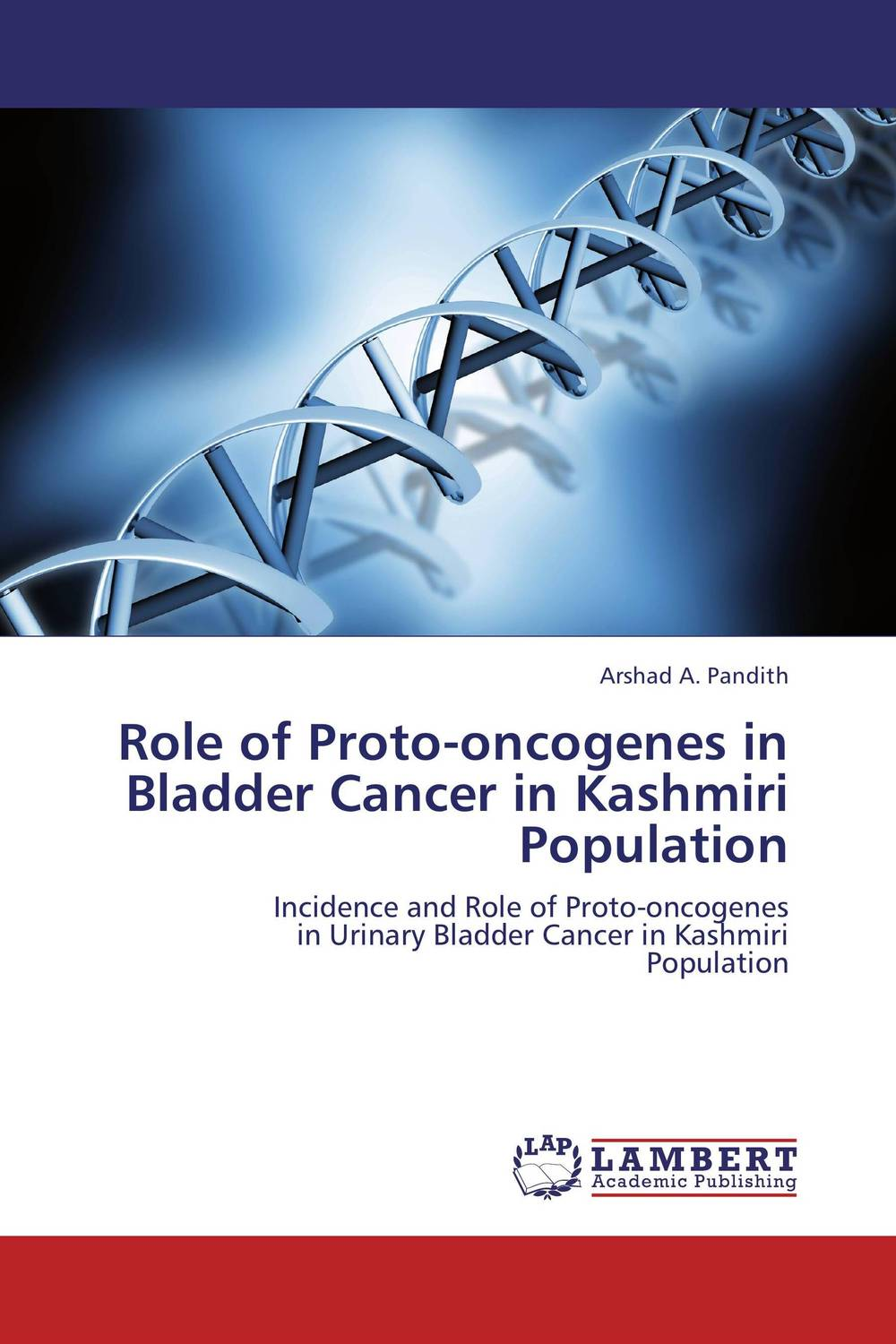 Role of Proto-oncogenes in Bladder Cancer in Kashmiri Population analysis of tp53 and promoter hypermethylation of mgmt in lung cancer