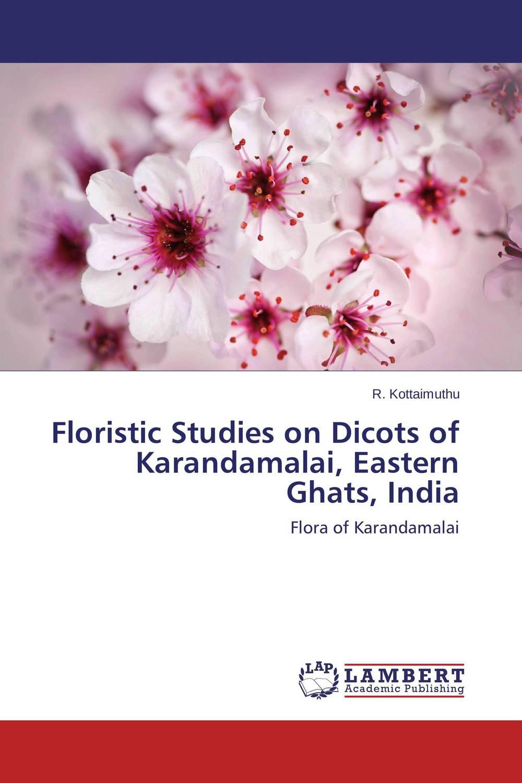 Floristic Studies on Dicots of Karandamalai, Eastern Ghats, India
