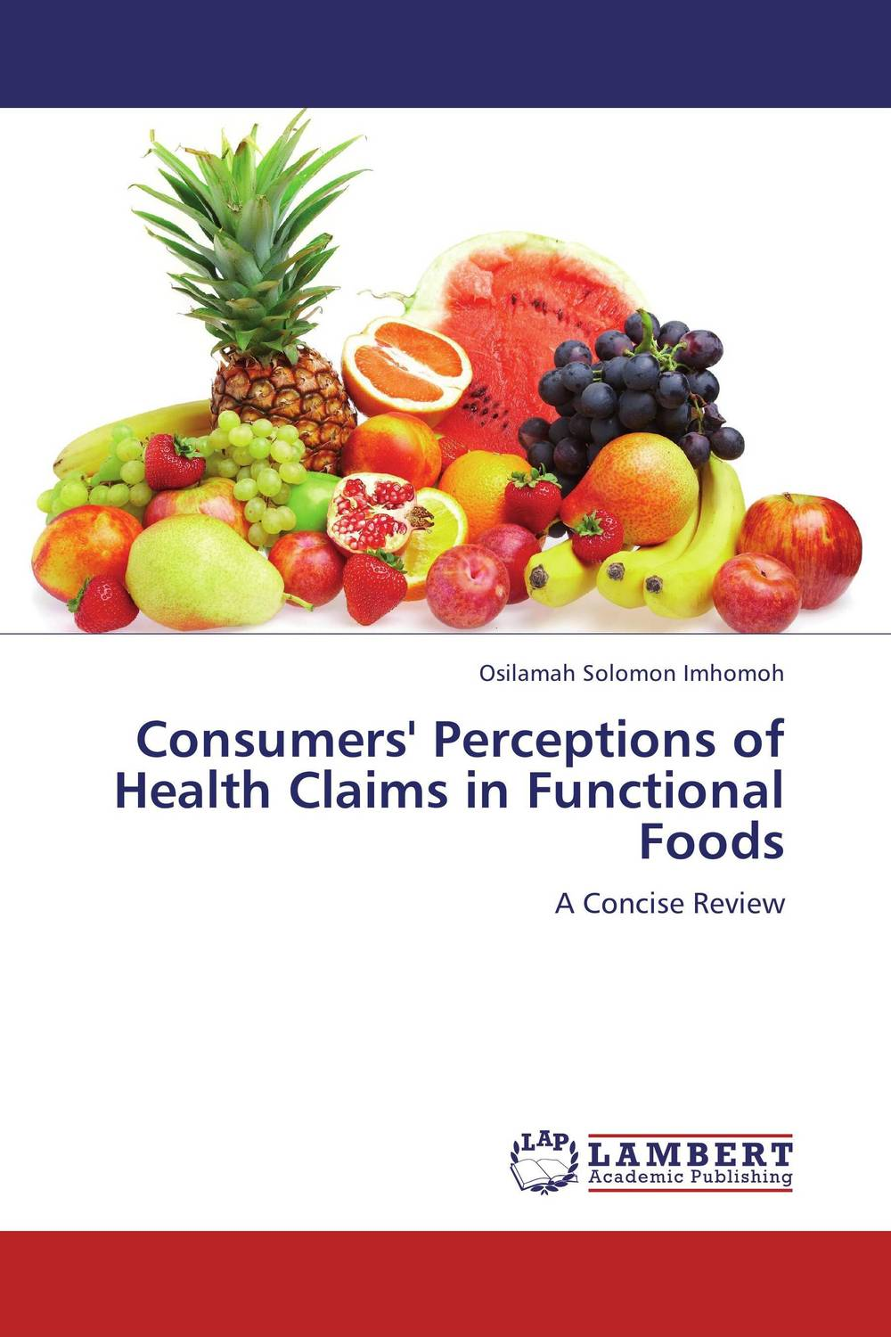 Consumers' Perceptions of Health Claims in Functional Foods cheryl baldwin j the 10 principles of food industry sustainability