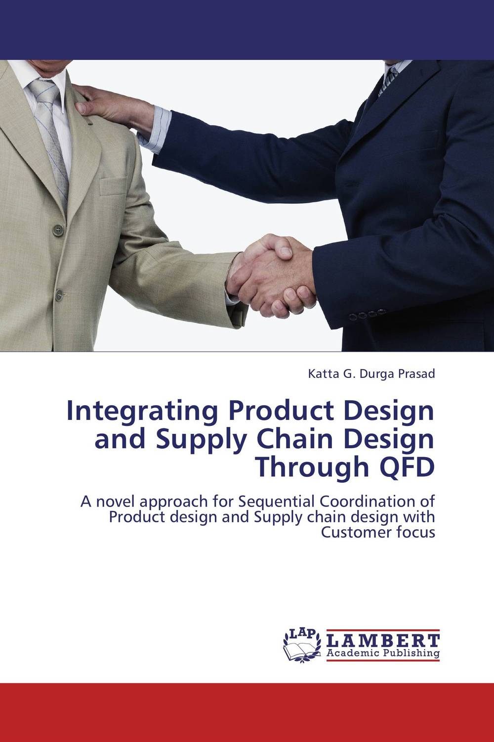 Integrating Product Design and Supply Chain Design Through QFD the organizational role of the supply chain manager