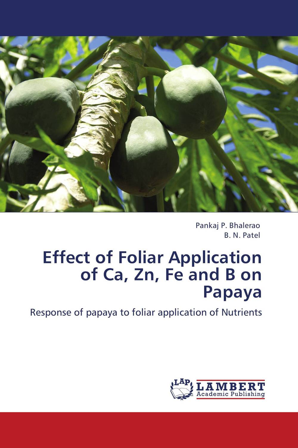 Effect of Foliar Application of Ca, Zn, Fe and B on Papaya saeid navid effect of papaya leaf meal and vitamin d3 on meat quality