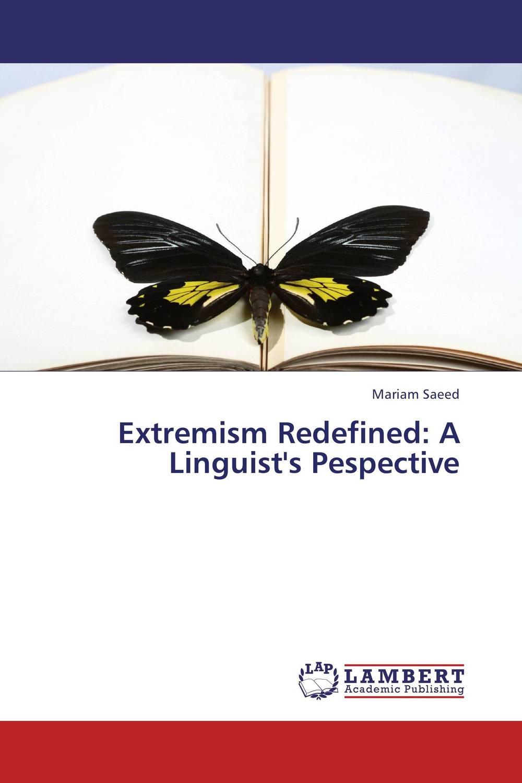 Extremism Redefined: A Linguist's Pespective the integration of ethnic kazakh oralmans into kazakh society