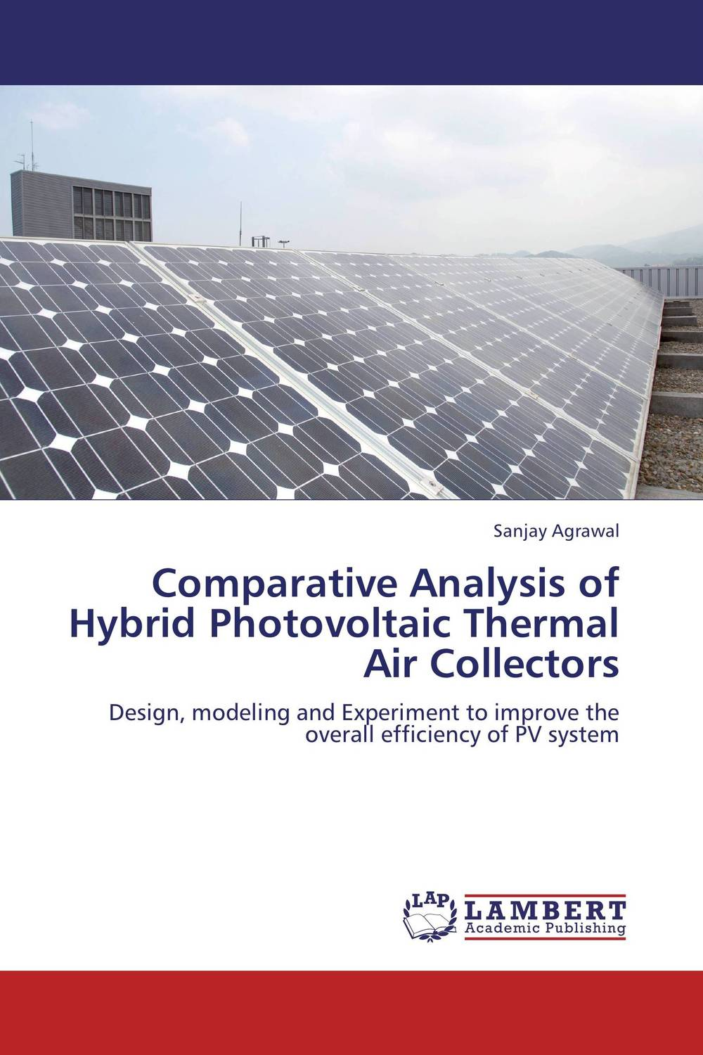 цена на Comparative Analysis of Hybrid Photovoltaic  Thermal Air Collectors