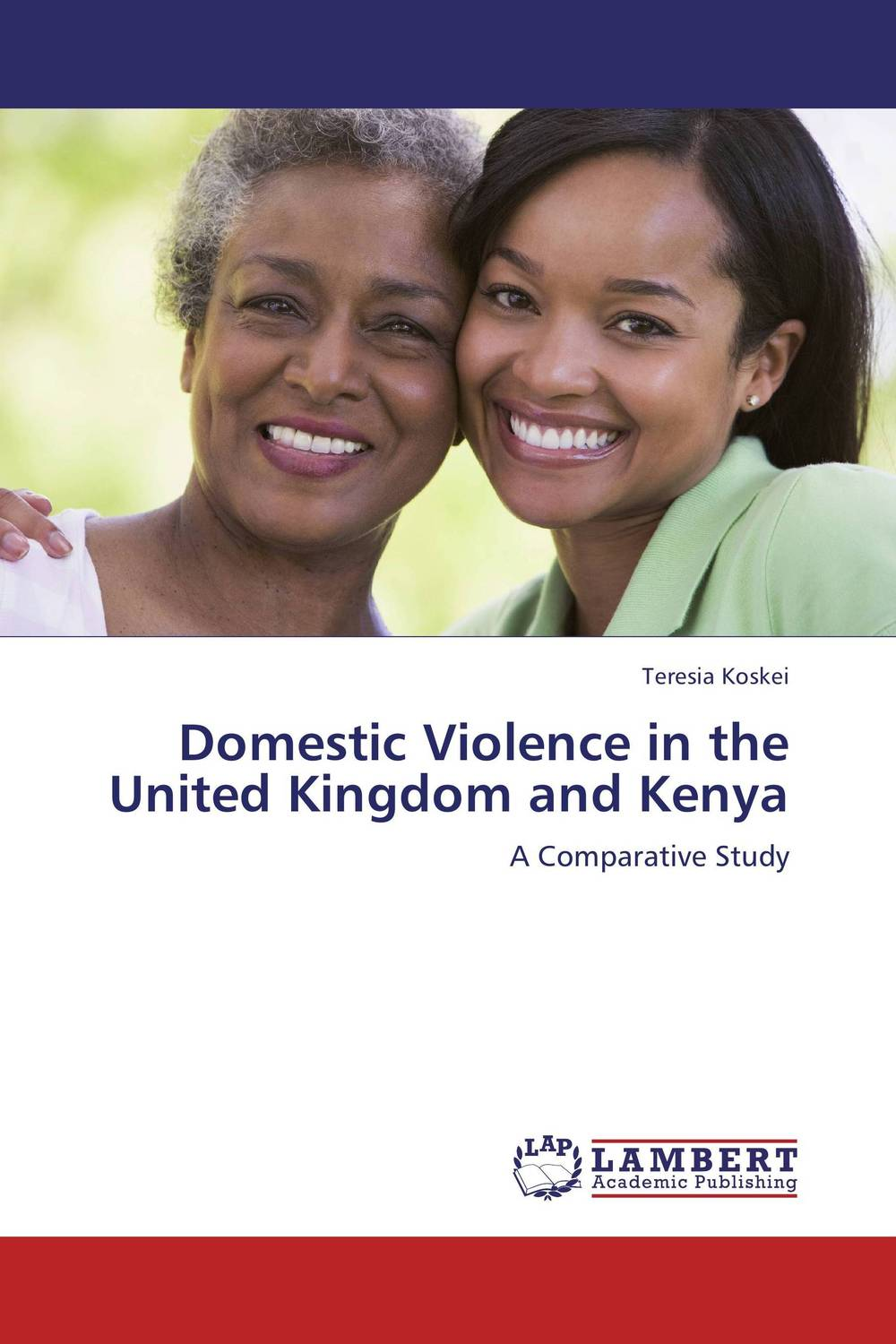 Domestic Violence in the United Kingdom and Kenya nation gender and cultures of violence