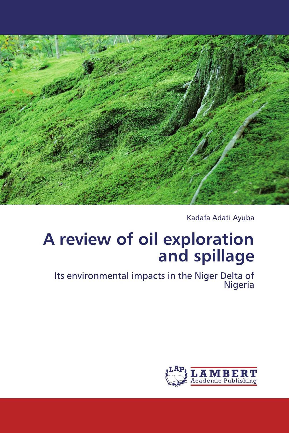 A review of oil exploration and spillage dearomatization of crude oil